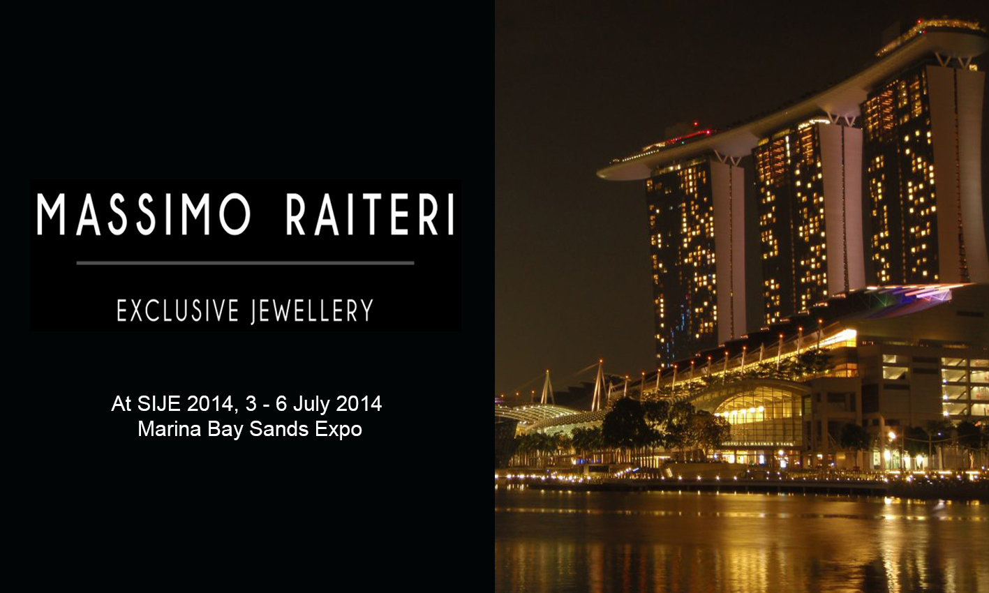 MASSIMO RAITERI EXHIBITS AT SINGAPORE INTERNATIONAL JEWELRY EXPO 2014